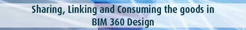 Sharing-Linking-and-Consuming-the-goods-in-BIM-360-Design-1