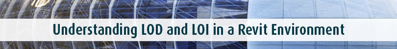 Understanding-LOD-and-LOI-in-a-Revit-Environment