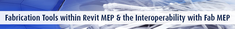 Understanding-the-Fabrication-Tools-within-Revit-MEP-and-the-Interoperability-with-Fab-MEP