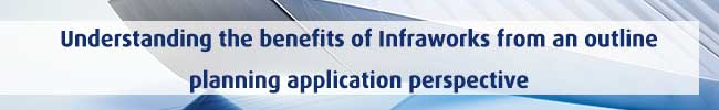 Understanding-the-benefits-of-Infraworks-from-an-outline-planning-application-perspective