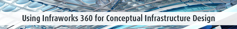 Using-Infraworks-360-for-Conceptual-Infrastructure-Design